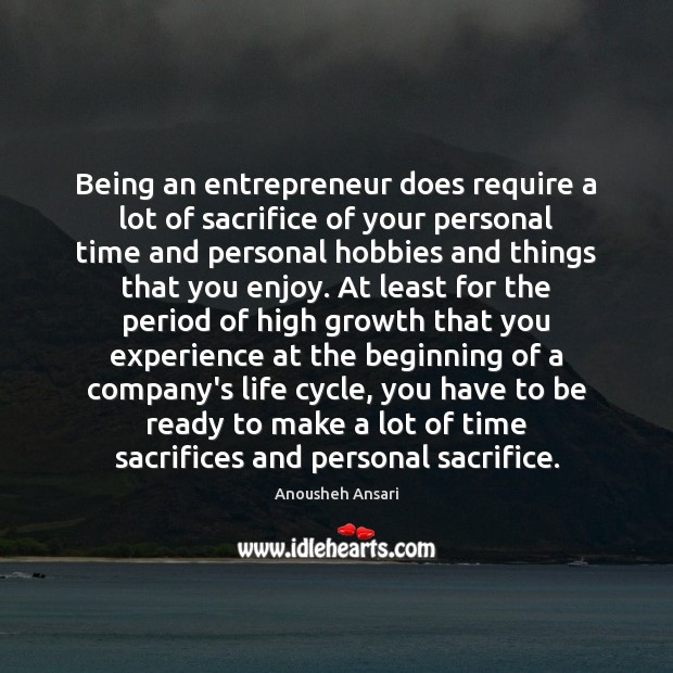 Image, Being an entrepreneur does require a lot of sacrifice of your personal