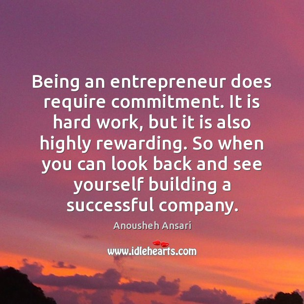 Image, Being an entrepreneur does require commitment. It is hard work, but it