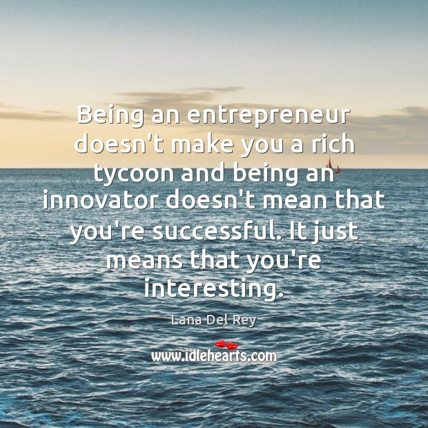 Image, Being an entrepreneur doesn't make you a rich tycoon and being an