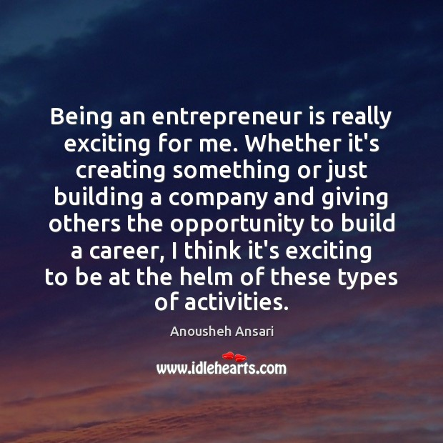 Image, Being an entrepreneur is really exciting for me. Whether it's creating something