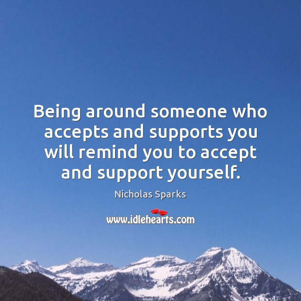 Image, Being around someone who accepts and supports you will remind you to