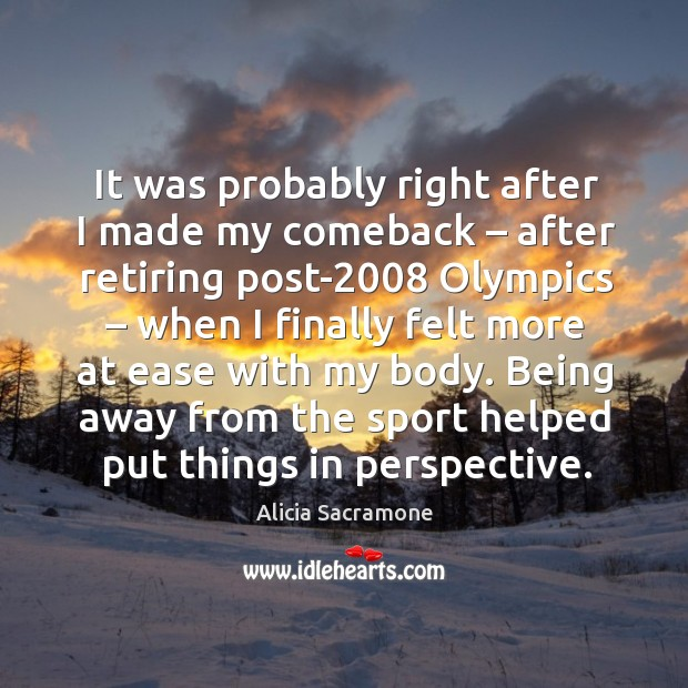 Image, Being away from the sport helped put things in perspective.