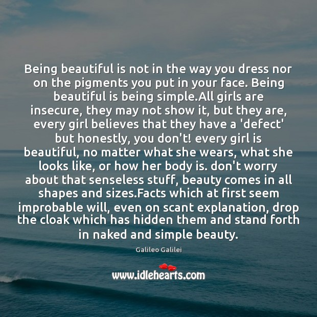 Image, Being beautiful is not in the way you dress nor on the