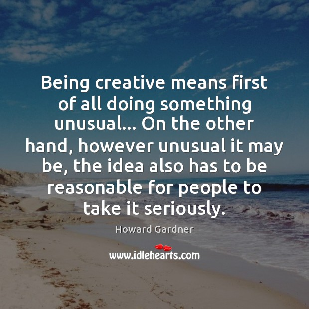 Image, Being creative means first of all doing something unusual… On the other