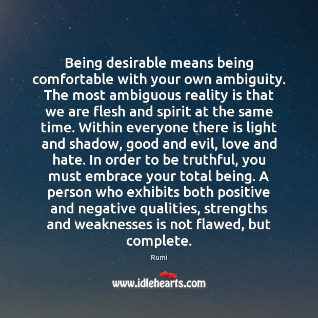 Being desirable means being comfortable with your own ambiguity. The most ambiguous Love and Hate Quotes Image
