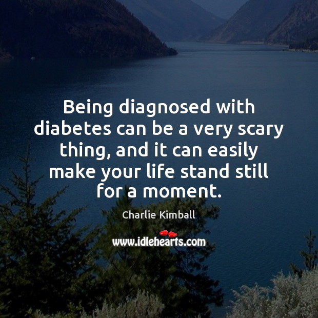 Being diagnosed with diabetes can be a very scary thing, and it Image