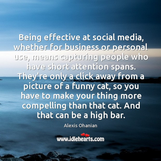 Being effective at social media, whether for business or personal use, means Image