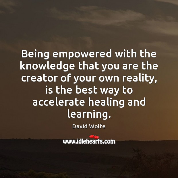 Image, Being empowered with the knowledge that you are the creator of your