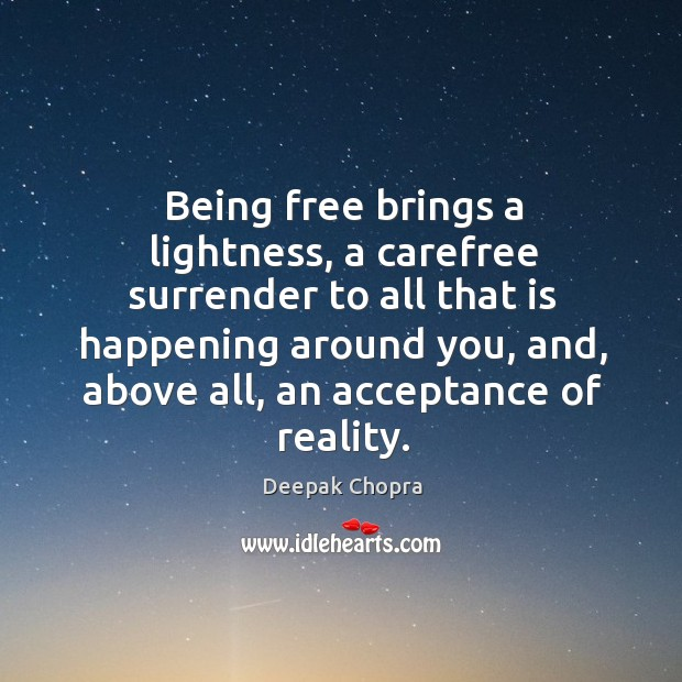 Being free brings a lightness, a carefree surrender to all that is Image