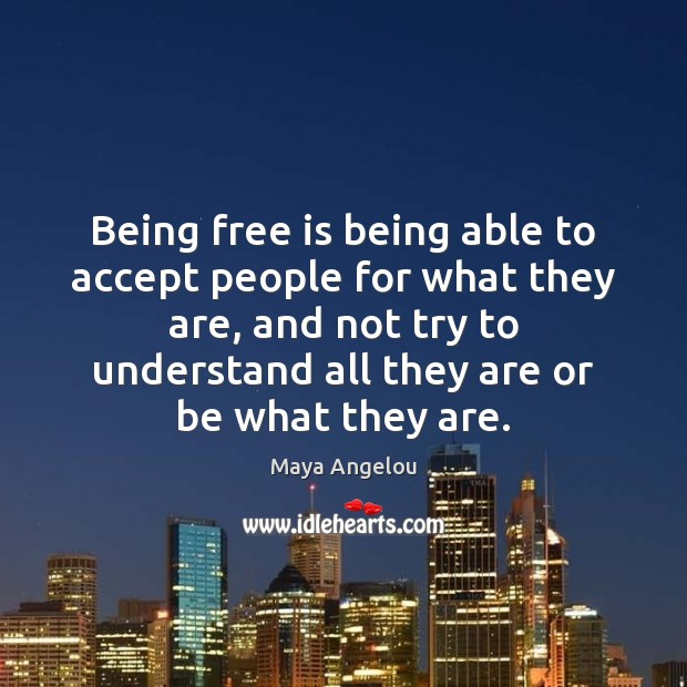 Image, Being free is being able to accept people for what they are,