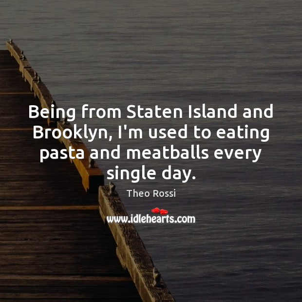 Being from Staten Island and Brooklyn, I'm used to eating pasta and Image