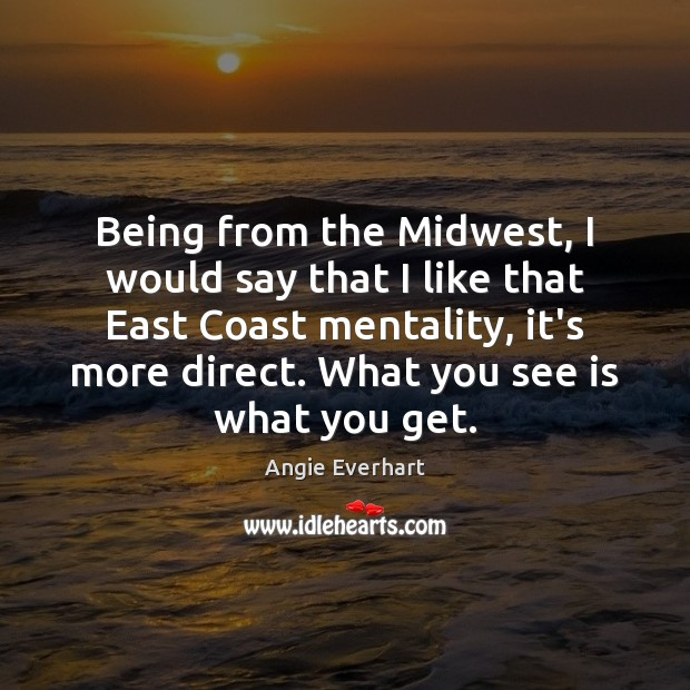 Being from the Midwest, I would say that I like that East Image