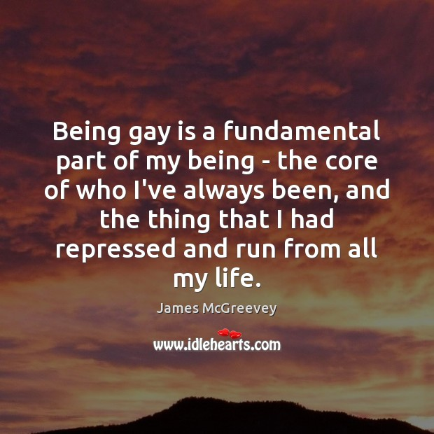 Being gay is a fundamental part of my being – the core Image