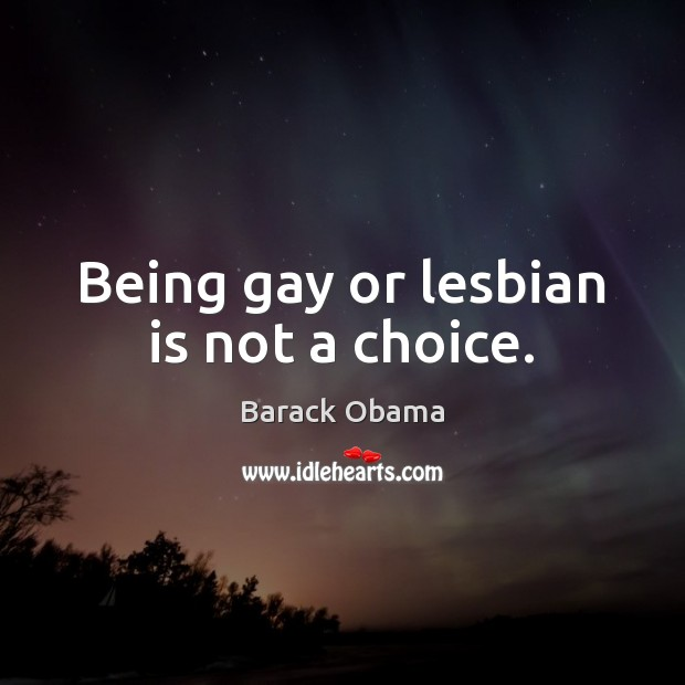 Image, Being gay or lesbian is not a choice.