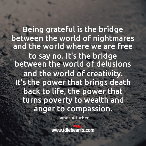 Image, Being grateful is the bridge between the world of nightmares and the