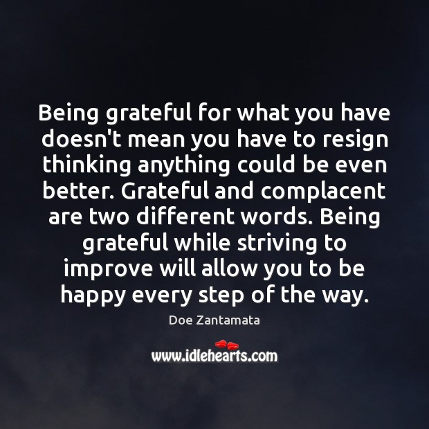 Image, Being grateful while striving to improve will allow you to be happy every step of the way.