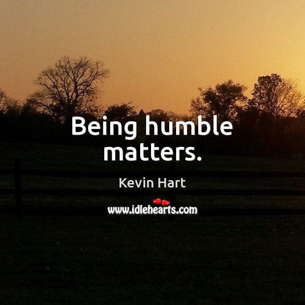 Image, Being humble matters.