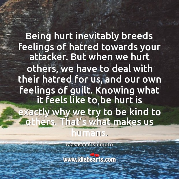 Image, Being hurt inevitably breeds feelings of hatred towards your attacker. But when