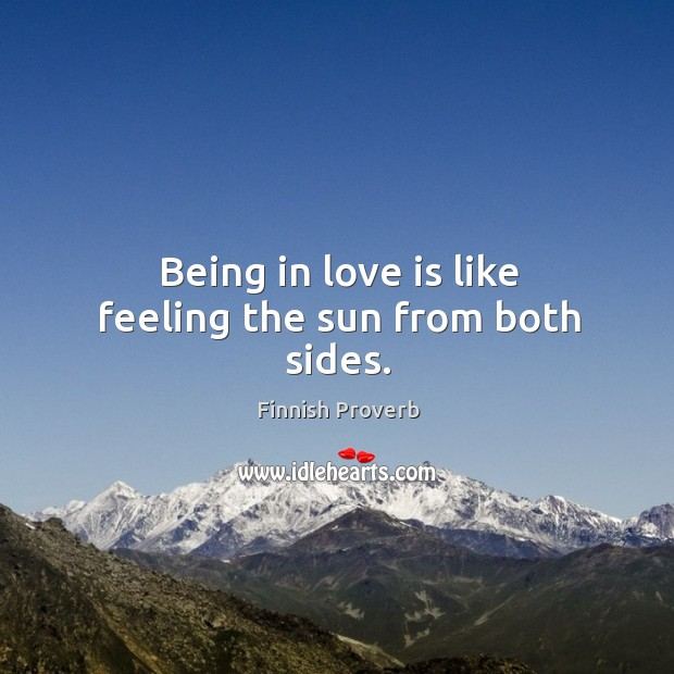 Being in love is like feeling the sun from both sides. Image