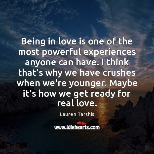Being in love is one of the most powerful experiences anyone can Real Love Quotes Image