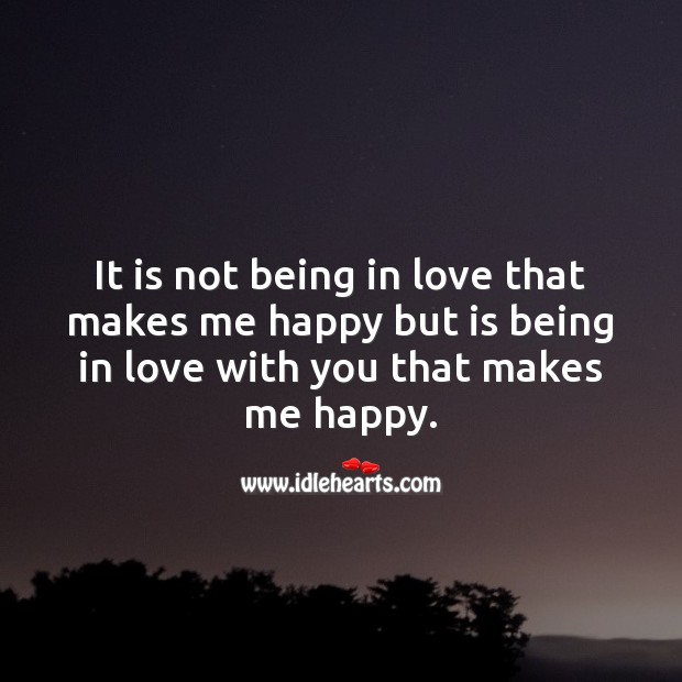 Being in love with you makes me happy. Being In Love Quotes Image