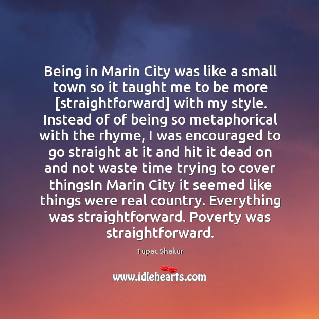 Image, Being in Marin City was like a small town so it taught