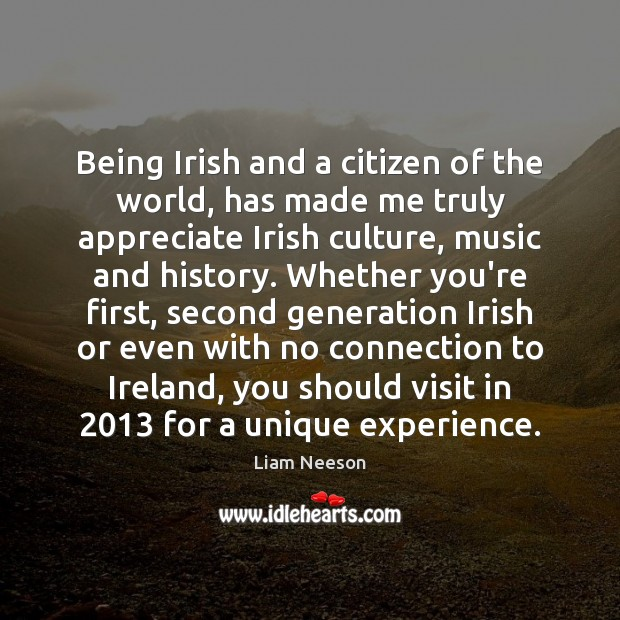 Image, Being Irish and a citizen of the world, has made me truly