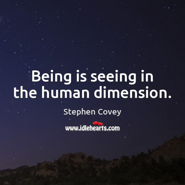Being is seeing in the human dimension. Image