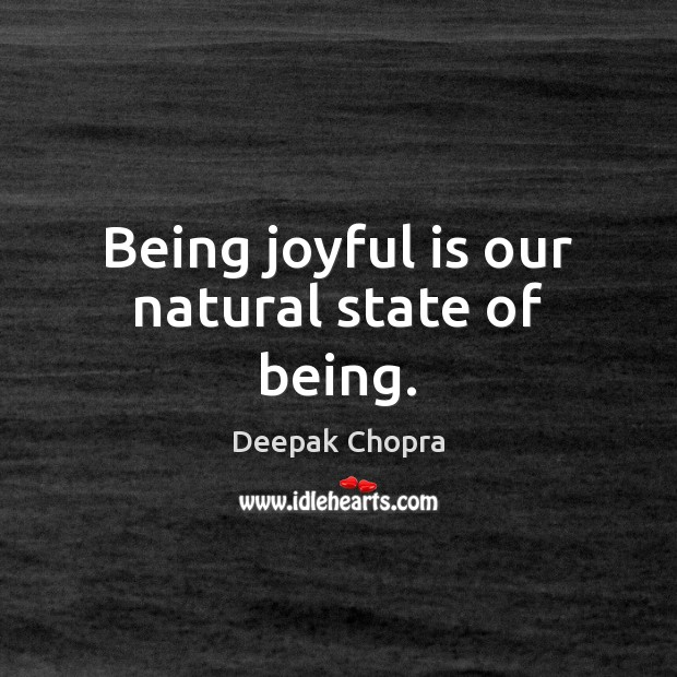 Image, Being joyful is our natural state of being.