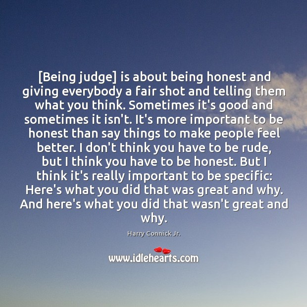 [Being judge] is about being honest and giving everybody a fair shot Image