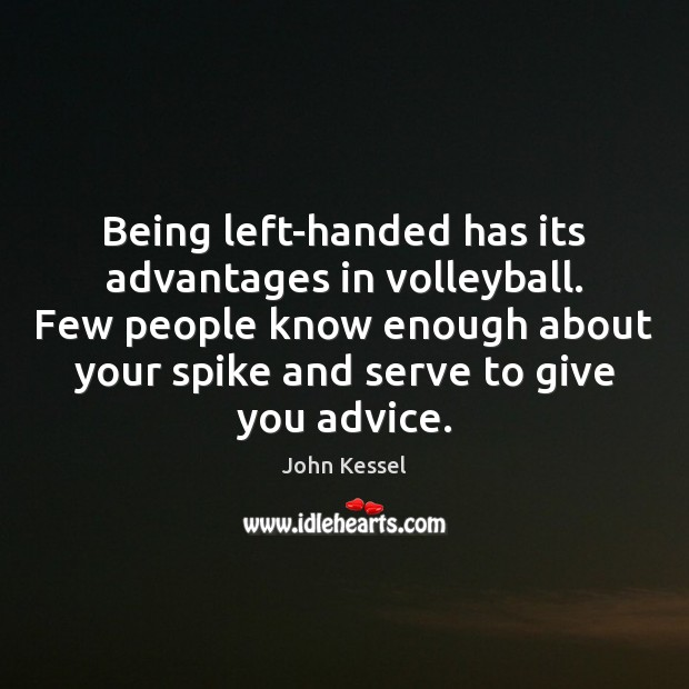 Image, Being left-handed has its advantages in volleyball. Few people know enough about