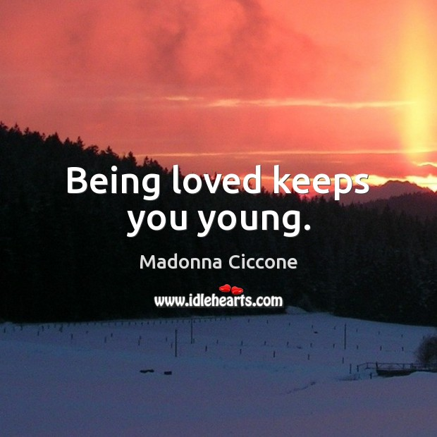 Being loved keeps you young. Image