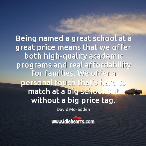 Being named a great school at a great price means that we offer both high-quality academic programs and Image