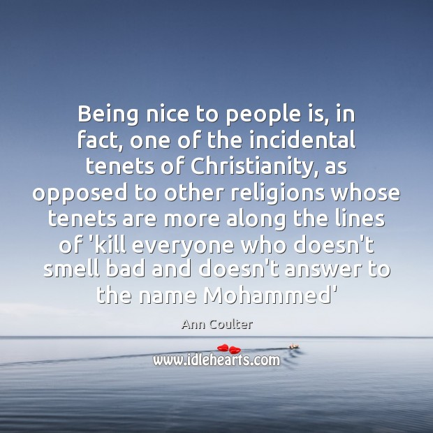 Being nice to people is, in fact, one of the incidental tenets Image