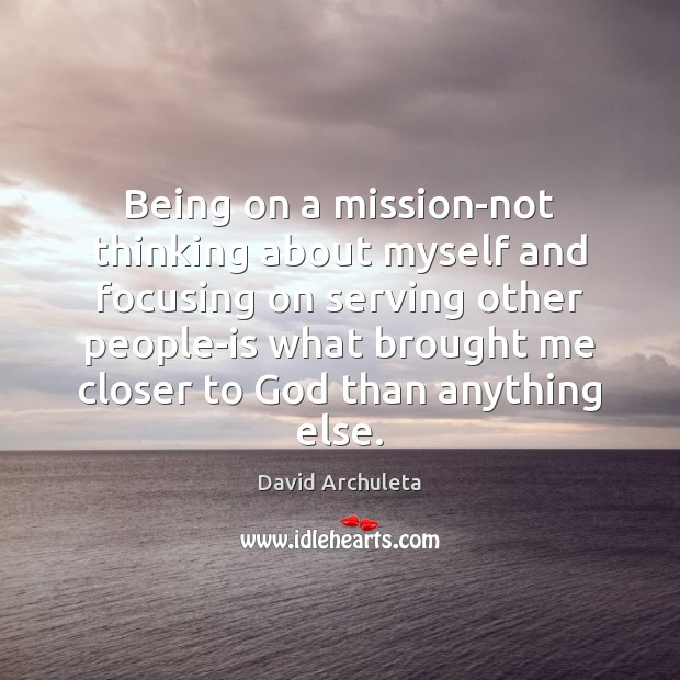 Image, Being on a mission-not thinking about myself and focusing on serving other