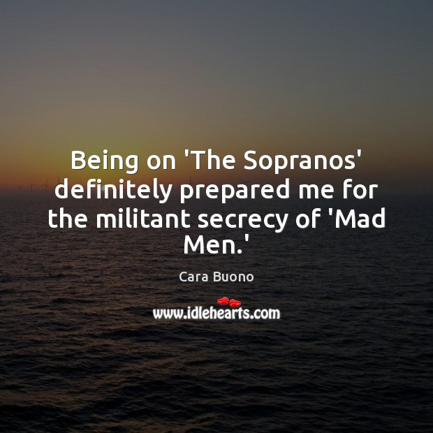 Image, Being on 'The Sopranos' definitely prepared me for the militant secrecy of 'Mad Men.'