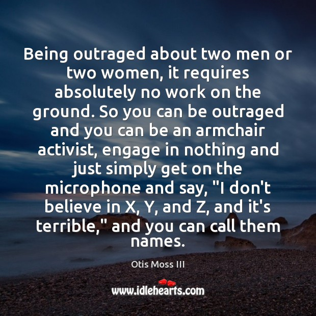 Image, Being outraged about two men or two women, it requires absolutely no