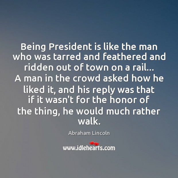 Image, Being President is like the man who was tarred and feathered and