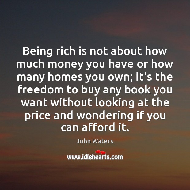 Image, Being rich is not about how much money you have or how