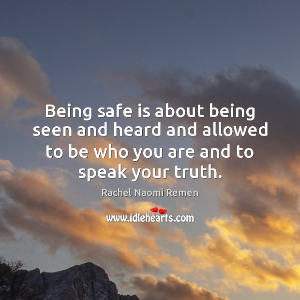 Being safe is about being seen and heard and allowed to be Image