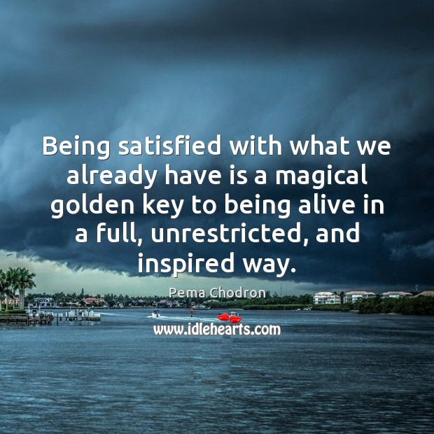 Image, Being satisfied with what we already have is a magical golden key