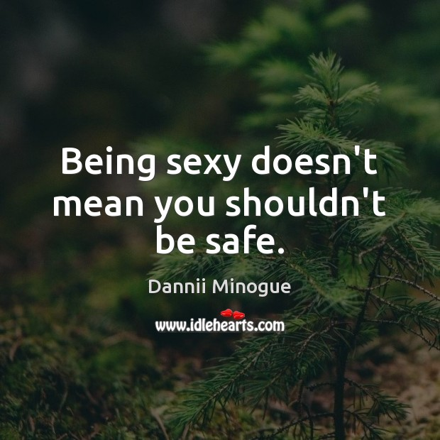 Image, Being sexy doesn't mean you shouldn't be safe.