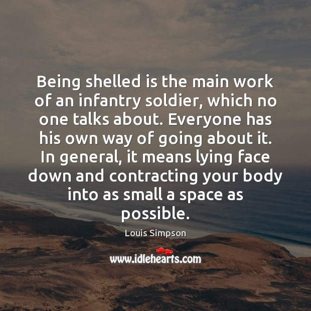 Being shelled is the main work of an infantry soldier, which no Image