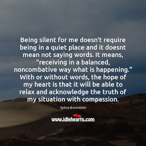 Image, Being silent for me doesn't require being in a quiet place and