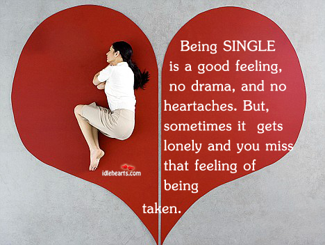 Being single is a good feeling, no drama, and. Image