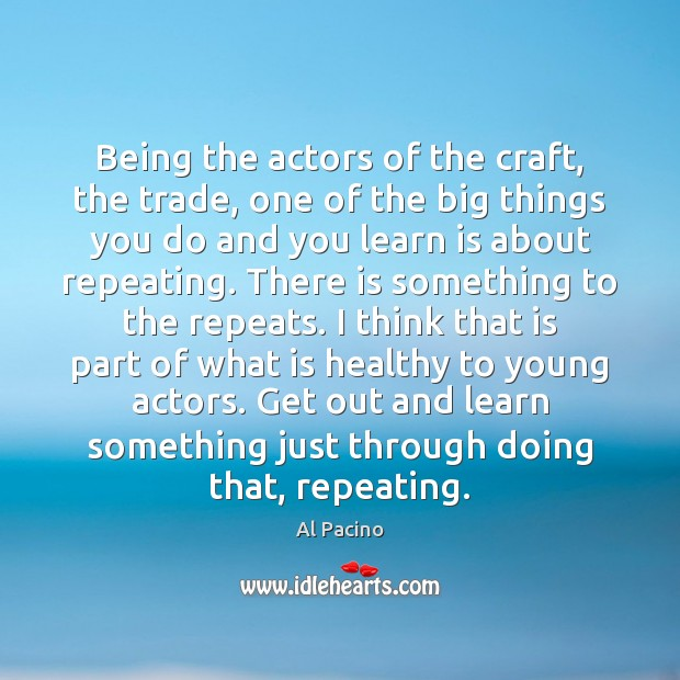 Being the actors of the craft, the trade, one of the big Image