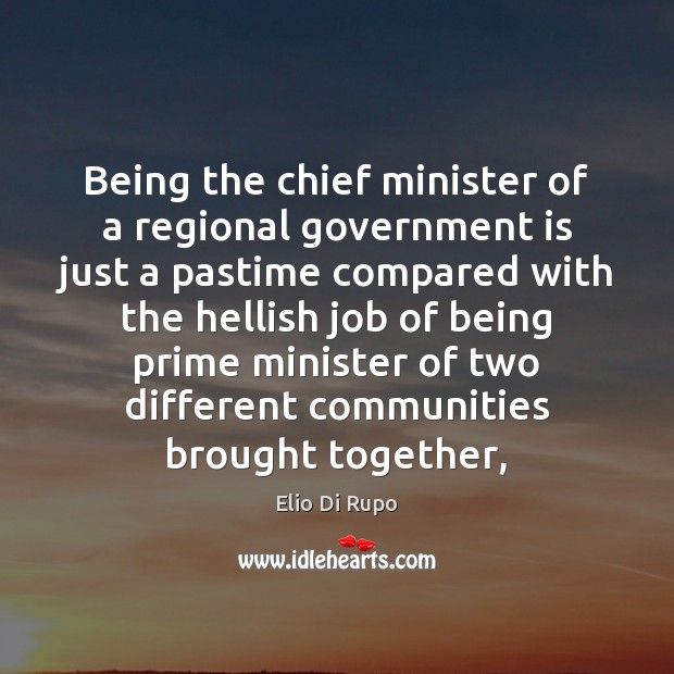 Being the chief minister of a regional government is just a pastime Image