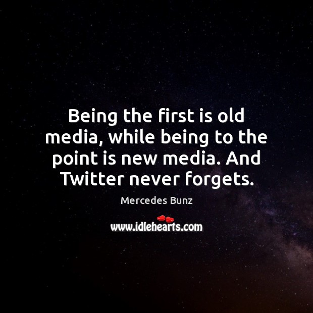 Being the first is old media, while being to the point is Image