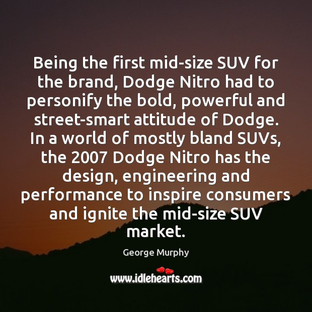 Being the first mid-size SUV for the brand, Dodge Nitro had to Image