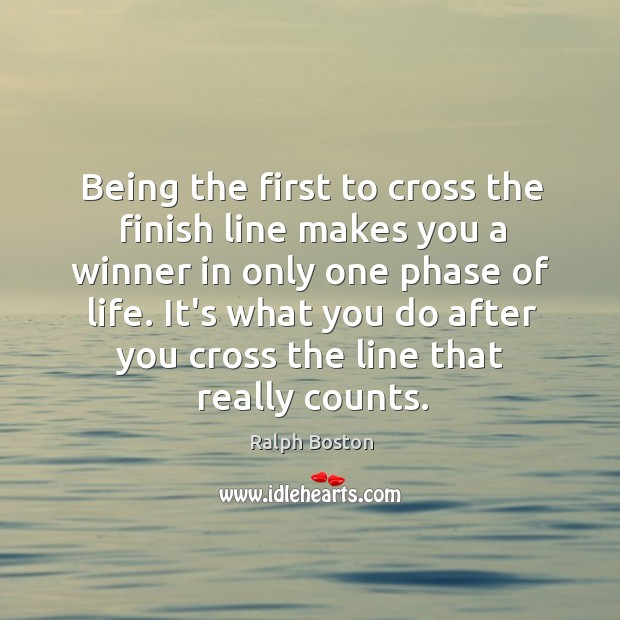 Being the first to cross the finish line makes you a winner Image